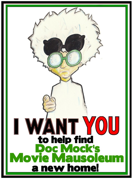 I want YOU to find Doc Mock's Movie Mausoleum a new home!